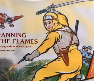 The Fanning the Flames Speaker Series in Celebration of the Publication Fanning the Flames: Propaganda in Modern Japan
