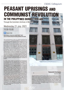 CSEAS Colloquium:Peasant Uprisings and Communist Revolution in the Philippines during 1930-40s: Through the Comintern Archives in Moscow